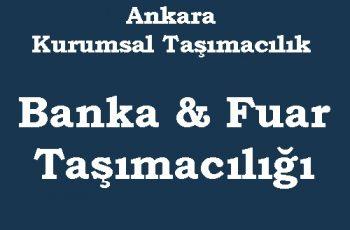 Ankara kurumsal banka fuar taşımacılığı
