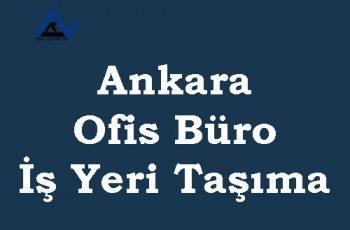 Ankara ofis büro iş yeri taşıma